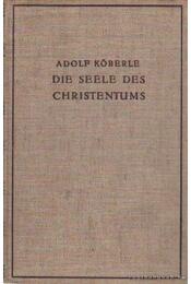 Die Seele des Christentums - Dr. Röberle, Adolf - Régikönyvek
