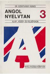Angol nyelvtan 3. - Alap-, közép- és felsőfokon - Dr. Szentiványi Ágnes - Régikönyvek
