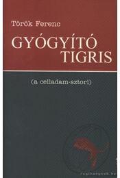 Gyógyító tigris - Dr. Török Ferenc - Régikönyvek