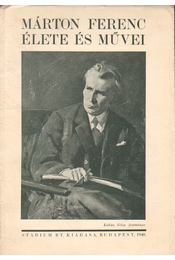 Márton Ferenc élete és művei - Dr. Tusnádi Élthes Gyula - Régikönyvek