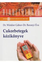 Cukorbetegek kézikönyve - Dr. Winkler Gábor ,  Dr. Baranyi Éva - Régikönyvek