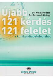 Újabb 121 kérdés -121 felelet a klinikai diabetológiából - Dr. Winkler Gábor , Prof. Dr. Jermendy György - Régikönyvek