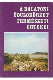 A balatoni üdülőkörzet természeti értékei - Dr. Zákonyi Ferenc, Illés István, Dr. Horváth Ferenc - Régikönyvek