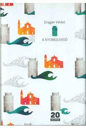 A nyomolvasó (dedikált) - Dragan Velikic - Régikönyvek