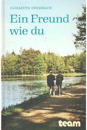 Ein Freund wie du - DREISBACH, ELISABETH - Régikönyvek