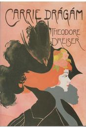 Carrie drágám - Dreiser, Theodore - Régikönyvek