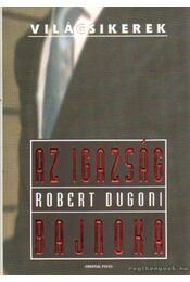 Az igazság bajnoka - Dugoni, Robert - Régikönyvek