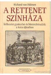 A rettenet színháza - Dülmen, Richard van - Régikönyvek