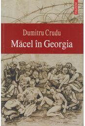 Macel in Georgia - Dumitru Crudu - Régikönyvek