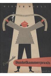 Einfache Dunkelkammerpraxis - Wurst, Werner - Régikönyvek