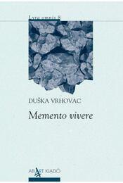 Memento vivere - Duska Vrhovac - Régikönyvek