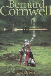 Excalibur III. - Excalibur - Bernard Cornwell - Régikönyvek