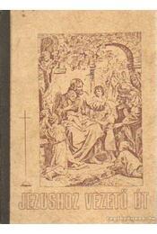 Jézushoz vezető út - E.G. White - Régikönyvek