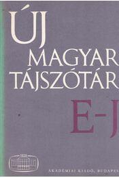 Új magyar tájszótár 2. E-J - B. Lőrinczy Éva - Régikönyvek