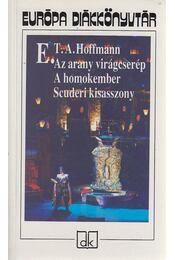 Az arany virágcserép / A homokember / Scuderi kisasszony - E. T. A. Hoffmann - Régikönyvek