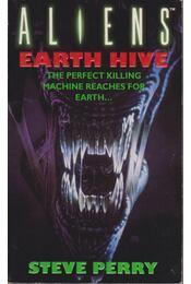Aliens - Earth Hive - Perry, Steve - Régikönyvek