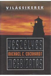 Veszélyes megbízatás - Eberhardt, Michael C. - Régikönyvek