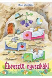 Ébresztő, nyuszikák! - Mesés kifestőfüzet - Régikönyvek