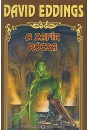 A zafír rózsa - Eddings, David - Régikönyvek