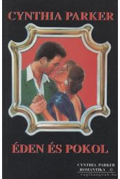 Éden és pokol - Cynthia Parker - Régikönyvek
