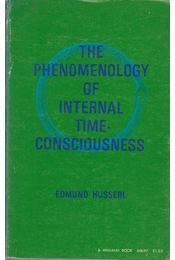 The Phenomenology of Internal Time-Consciousness - Edmund Husserl - Régikönyvek