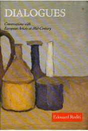 Dialogues: Conversations with European Artists at Mid-century - Edouard Roditi - Régikönyvek