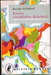 Kleines europäisches Reisebuch - Edschmid, Kasimir - Régikönyvek