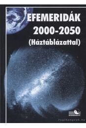 Efemeridák 2000-2050 (Háztáblázattal) - Régikönyvek