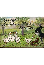 Amikor az állatok beszéltek - Effel, Jean - Régikönyvek