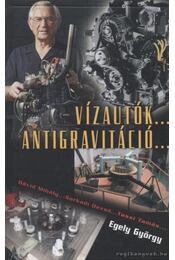 Vízautók... Antigravitáció - Egely György - Régikönyvek