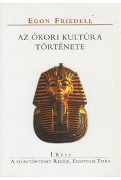 Az ókori kultúra története I. - Egon Friedell - Régikönyvek