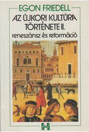 Az újkori kultúra története II. - Egon Friedell - Régikönyvek
