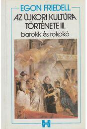 Az újkori kultúra története III. - Egon Friedell - Régikönyvek