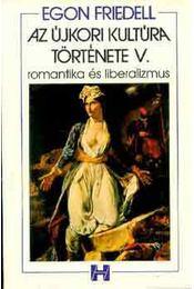 Az újkori kultúra története V. - Egon Friedell - Régikönyvek