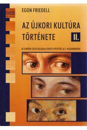 Azújkori kultúra története II. - Az európai lélek válsága a fekete pestistől az I. világháborúig - Egon Friedell - Régikönyvek