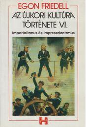 Az újkori kultúra története VI. - Egon Friedell - Régikönyvek