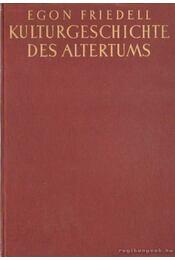Kulturgeschichte des Altertums I. Agypten und Vorderasien - Egon Friedell - Régikönyvek