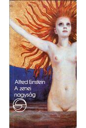 A zenei nagyság - Einstein, Alfred - Régikönyvek