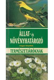Állat- és növényhatározó természetjáróknak - Eisenreich, W., Handel, A., Zimmer, Ute E. - Régikönyvek