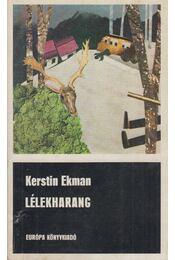 Lélekharang - Ekman, Kerstin - Régikönyvek