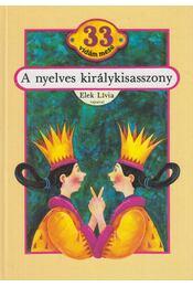 A nyelves királykisasszony - Elek Lívia - Régikönyvek