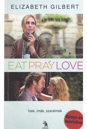 Eat, Pray, Love - Ízek, imák, szerelmek - Elizabeth Gilbert - Régikönyvek