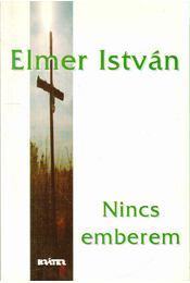 Nincs emberem - Elmer István - Régikönyvek