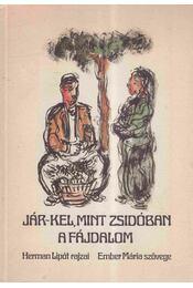 Jár-kel, mint zsidóban a fájdalom - Ember Mária - Régikönyvek