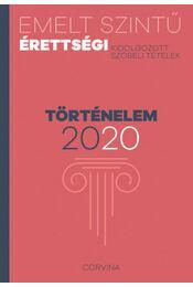 Emelt szintű érettségi - történelem - 2020 - Kidolgozott ...