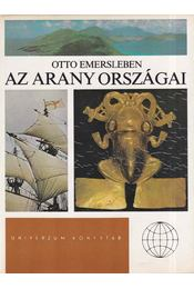 Az arany országai - Emersleben, Otto - Régikönyvek