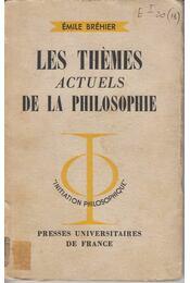 Les thémes Actuels de la Philosophie - Émile Bréhier - Régikönyvek