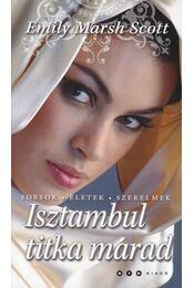 Isztambul titka marad - Emily Marsh Scott - Régikönyvek