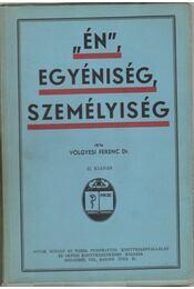 """""""Én"""", egyéniség, személyiség - Dr. Völgyesi Ferenc - Régikönyvek"""