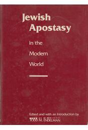 Jewish Apostasy in the Modern World - Endelman, Todd M. (szerk.) - Régikönyvek
